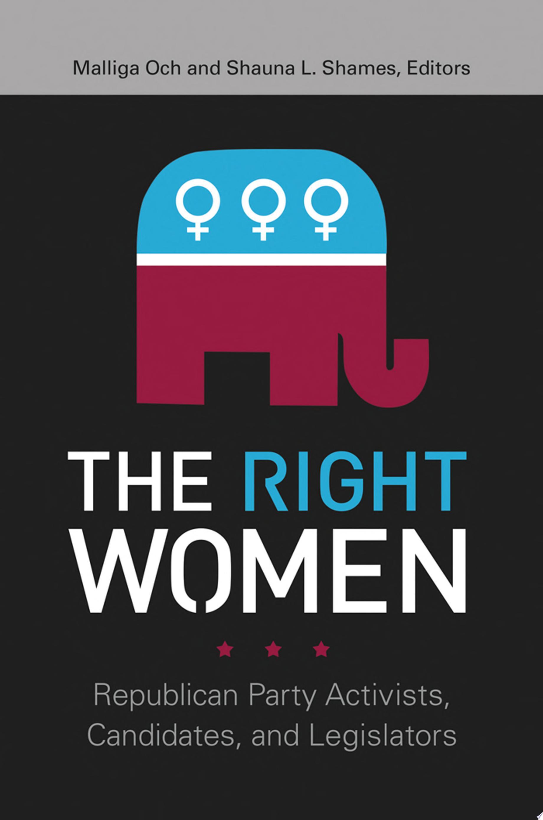 The Right Women  Republican Party Activists  Candidates  and Legislators