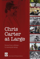 Chris Carter at Large: Stories from a lifetime in motorcycle ...