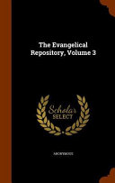 The Evangelical Repository Volume 3