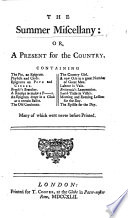 The Summer Miscellany  Or  a Present for the Country  Etc   The Whole by Sir Charles Hanbury Williams
