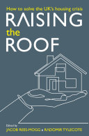 Raising the Roof  How to Solve the United Kingdom s Housing Crisis