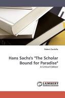 Hans Sachs s  The Scholar Bound for Paradise