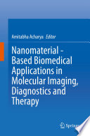 Nanomaterial   Based Biomedical Applications in Molecular Imaging  Diagnostics and Therapy