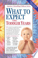 """What to Expect the Toddler Years"" by Arlene Eisenberg, Heidi Murkoff, Sandee Hathaway"