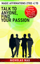 Magic Affirmations (1783 +) to Talk to Anyone, Find Your Passion