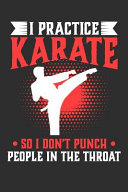 I Practice Karate So I Don t Punch People In The Throat