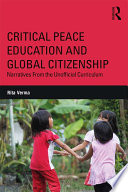 Critical Peace Education and Global Citizenship  : Narratives From the Unofficial Curriculum