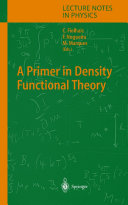 A Primer in Density Functional Theory