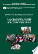 Migration Memory Heritage Socio Cultural Approaches To The Bulgarian Turkish Border
