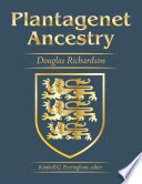 Plantagenet Ancestry: A Study In Colonial And Medieval Families, 2nd Edition, 2011