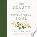 The Beauty of an Uncluttered Soul