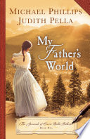 My Father s World  The Journals of Corrie Belle Hollister Book  1