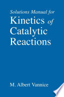 Kinetics of Catalytic Reactions--Solutions Manual