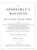 The Sportsman s magazine of life in London and the country  ed   by Miles s Boy
