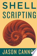 Shell Scripting  : How to Automate Command Line Tasks Using Bash Scripting and Shell Programming