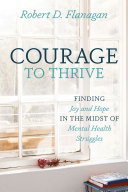 Courage to Thrive: Finding Joy and Hope in the Midst of Mental Health Struggles [Pdf/ePub] eBook
