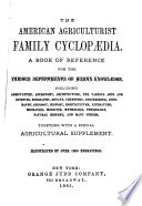 The American Agriculturist Family Cyclop Dia
