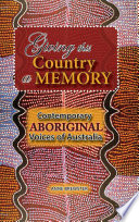 Giving This Country A Memory Contemporary Aboriginal Voices Of Australia