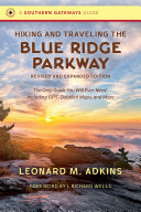 Hiking and Traveling the Blue Ridge Parkway  Revised and Expanded Edition