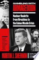 Gambling with Armageddon