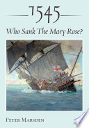 1545: Who Sank the Mary Rose?