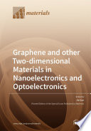 Graphene and other Two dimensional Materials in Nanoelectronics and Optoelectronics