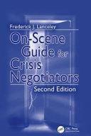 On Scene Guide for Crisis Negotiators  Second Edition