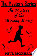 The Mystery of the Missing Money (The Mystery Series Short Story 1)