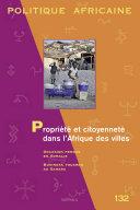 Pdf Politique africaine. N-132. Propriété et citoyenneté dans l'Afrique des villes Telecharger