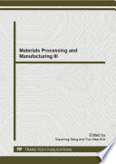 Materials Processing and Manufacturing III Book