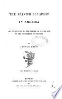 The Spanish Conquest in America,...