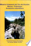 Mineria Artesanal del Oro de Aluvion Mocoa - Putumayao Amazonia colombiana