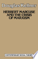 Herbert Marcuse and the Crisis of Marxism