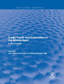 Routledge Revivals  Trade  Travel and Exploration in the Middle Ages  2000