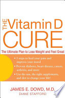 """The Vitamin D Cure"" by James Dowd, MD, Diane Stafford"