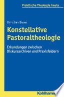 Konstellative Pastoraltheologie