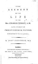 Some account of the life of ... C. W. ... collected from his private Journal. By J. Whitehead