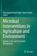 Microbial Interventions in Agriculture and Environment