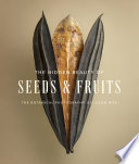 The Hidden Beauty Of Seeds Fruits