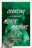 Creating a Portable Money Machine