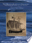 The Manila-Acapulco Galleons : The Treasure Ships of the Pacific