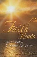 Faith Reads  A Selective Guide to Christian Nonfiction