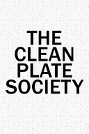 The Clean Plate Society  A 6x9 Inch Matte Softcover Diary Notebook with 120 Blank Lined Pages and a Team Tribe Or Club Cover Slogan