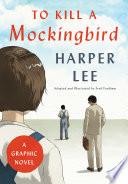 To Kill a Mockingbird  A Graphic Novel