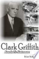 Clark Griffith  Baseball s Statesman