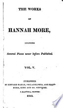 The Works of Hannah More  : Including Several Pieces Never Before Published ...