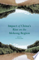 Impact of China s Rise on the Mekong Region Book