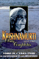 The Collected Works of J. Krishnamurti: 1945-1948, The observer is the observed