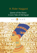 Queen of the Dawn: A Love Tale of Old Egypt Pdf/ePub eBook