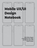 Mobile Ux/Ui Design Notebook: Mobile Wireframe Sketchpad User Interface Experience Application Development Note Book Developers App Mock Ups. 8.5 X